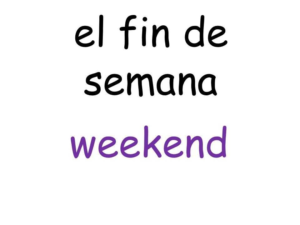 weekend el fin de semana