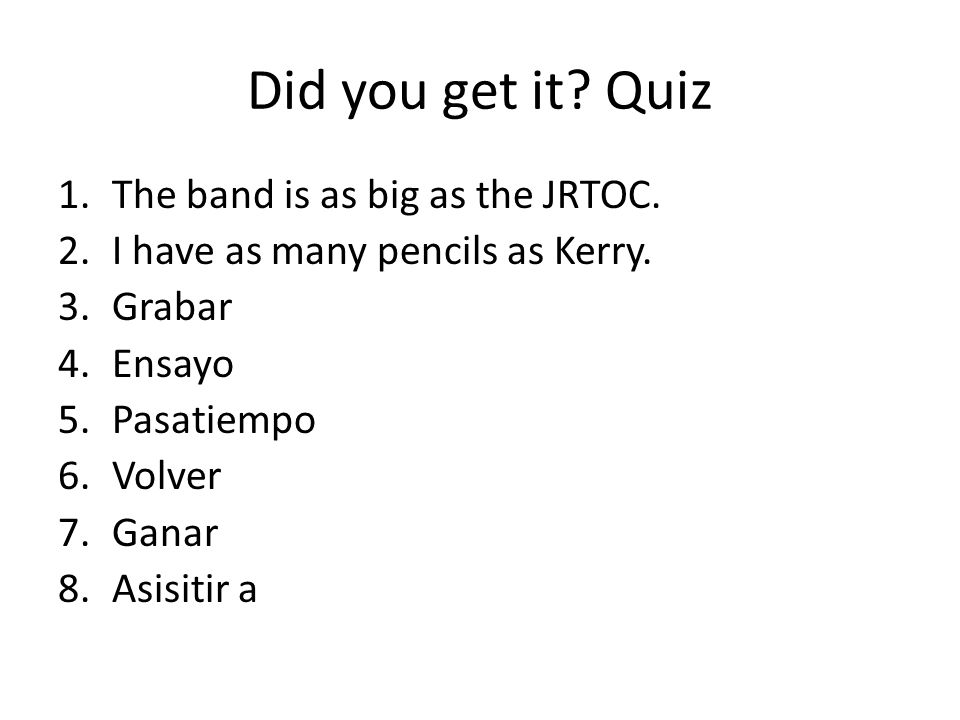 Did you get it. Quiz 1.The band is as big as the JRTOC.