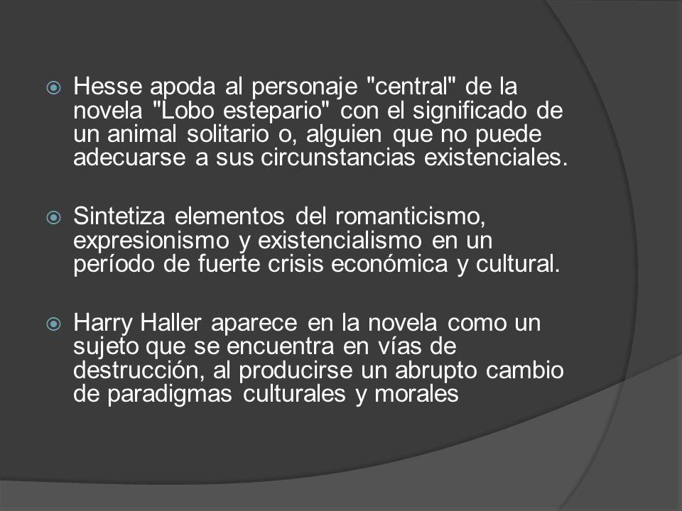 Hesse Apoda Al Personaje Central De La Novela Lobo Estepario Con