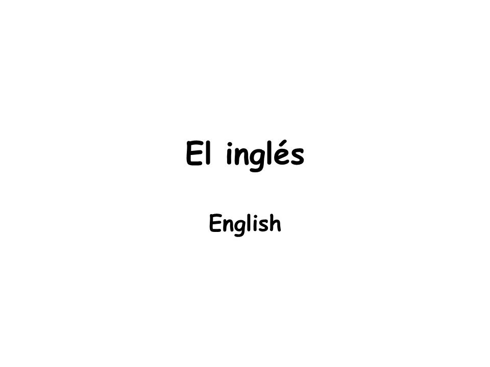 El inglés English