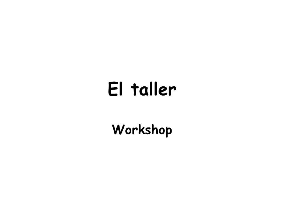 El taller Workshop