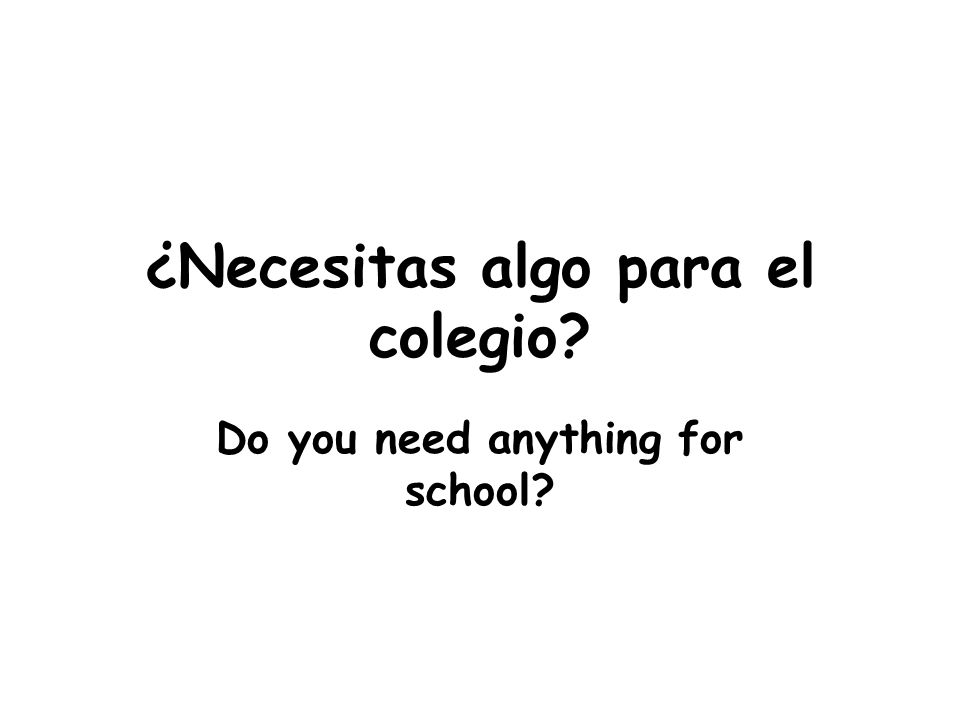 ¿Necesitas algo para el colegio Do you need anything for school