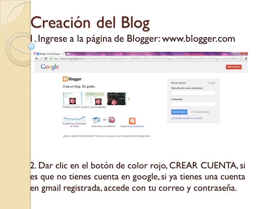 Creación del Blog 1. Ingrese a la página de Blogger: 2. Dar clic en ...