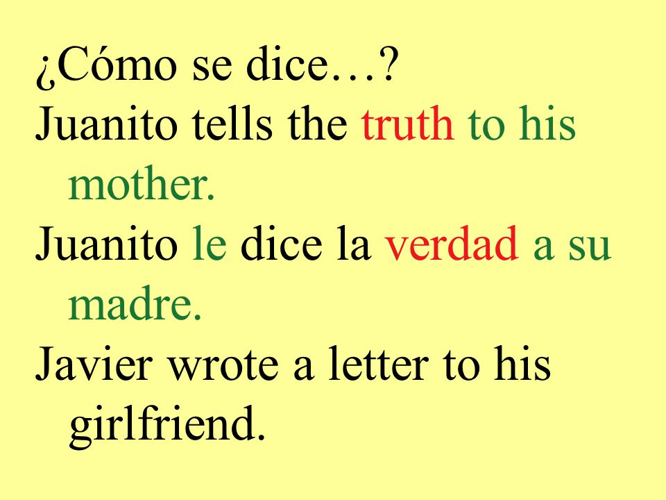 ¿Cómo se dice…. Juanito tells the truth to his mother.
