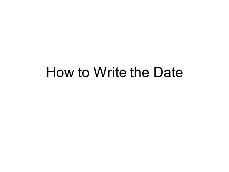 How to Write the Date