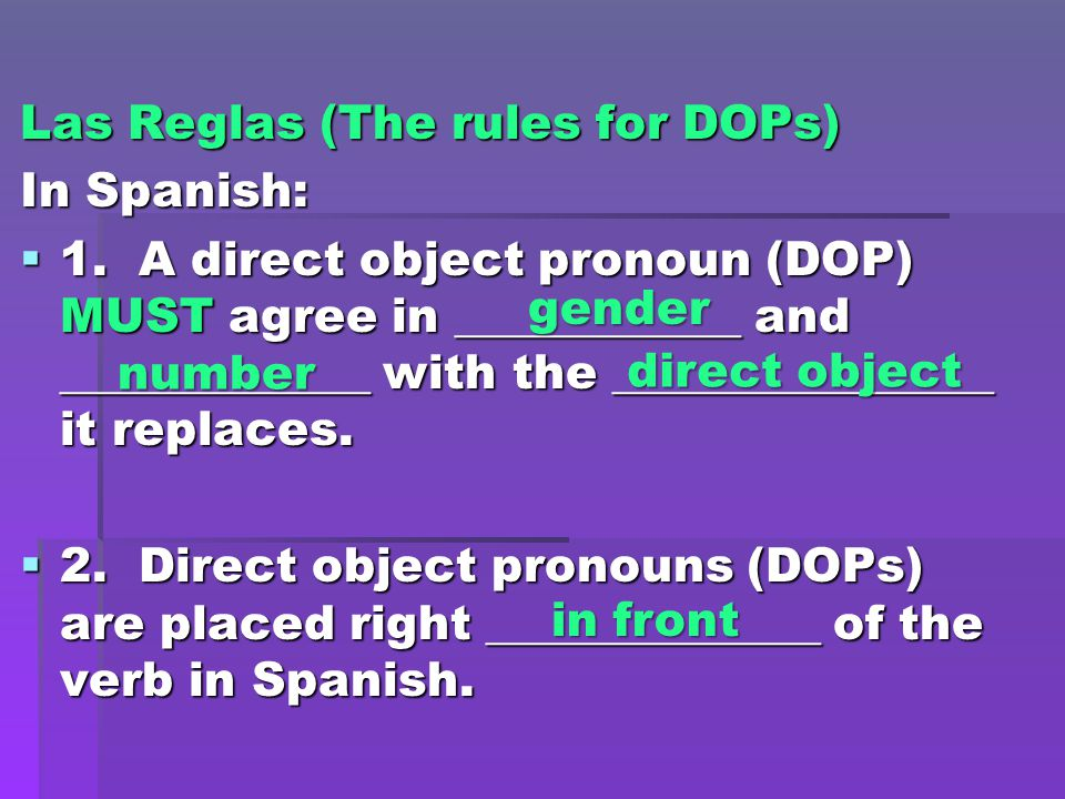 Las Reglas (The rules for DOPs) In Spanish:  1.
