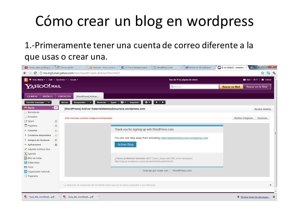 Cómo crear un blog en wordpress 1.-Primeramente tener una cuenta de ...