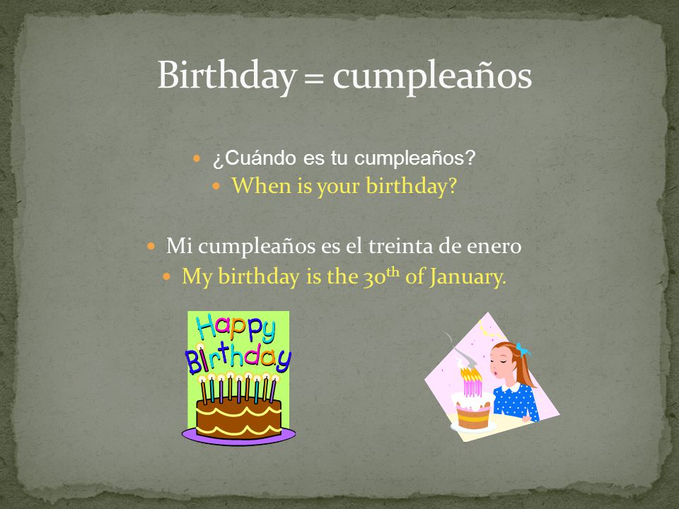 ¿Cuándo es tu cumpleaños. When is your birthday.