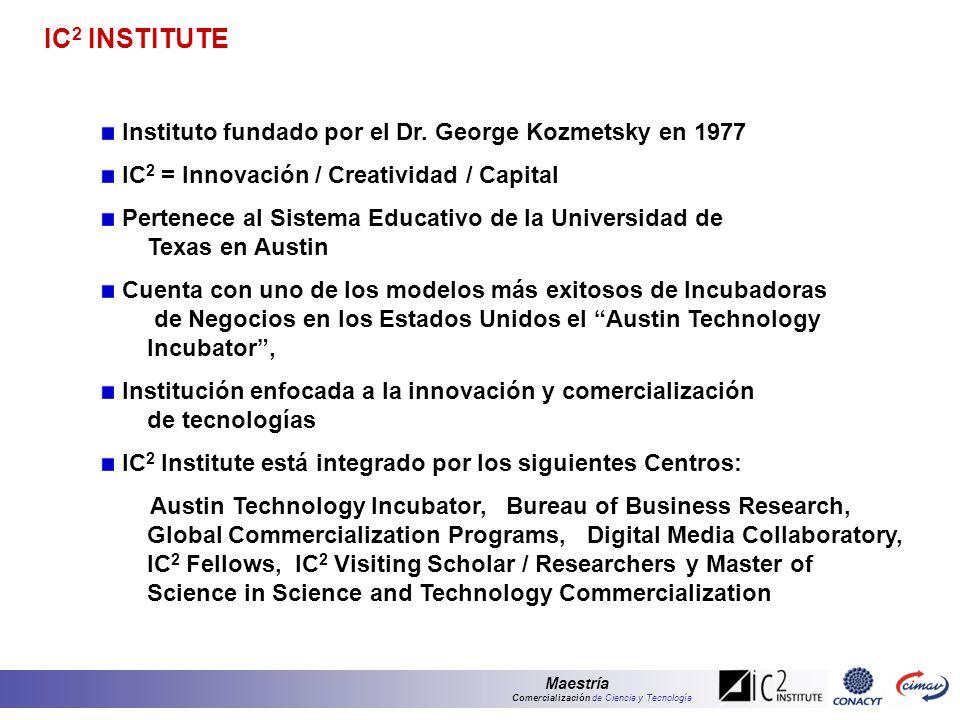 Maestría de Ciencia y TecnologíaComercialización IC 2 Institute ...