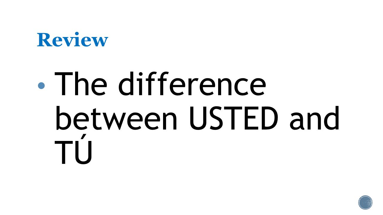 Review The difference between USTED and TÚ