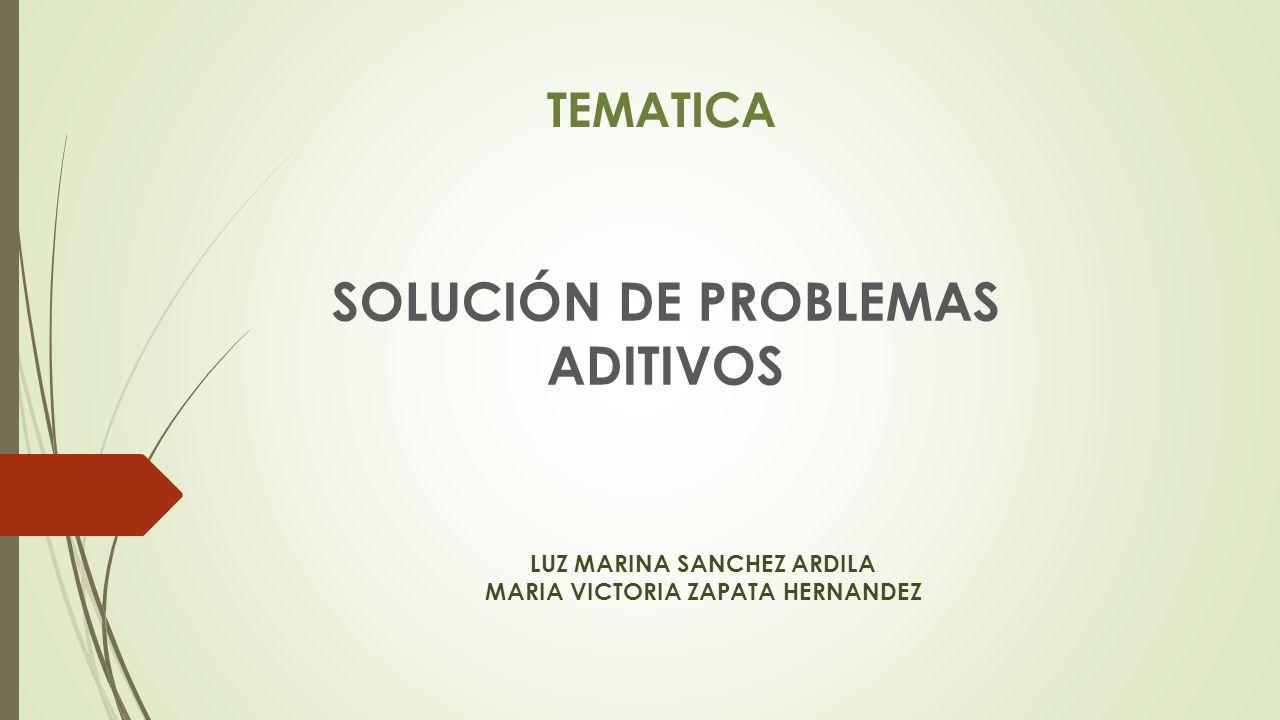 SANCHEZ ZAPATA ADITIVOS PROBLEMAS HERNANDEZ MARIA DE VICTORIA ARDILA MARINA SOLUCIÓN TEMATICA LUZ 1 na6UqTB0