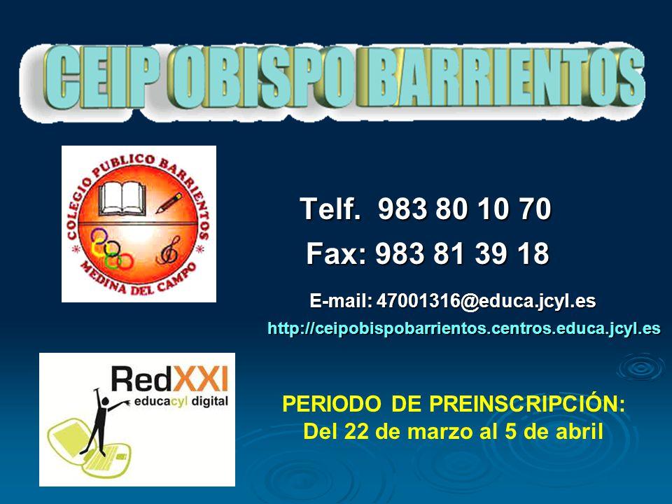 Telf Telf Fax: Fax: http://ceipobispobarrientos.centros.educa.jcyl ...