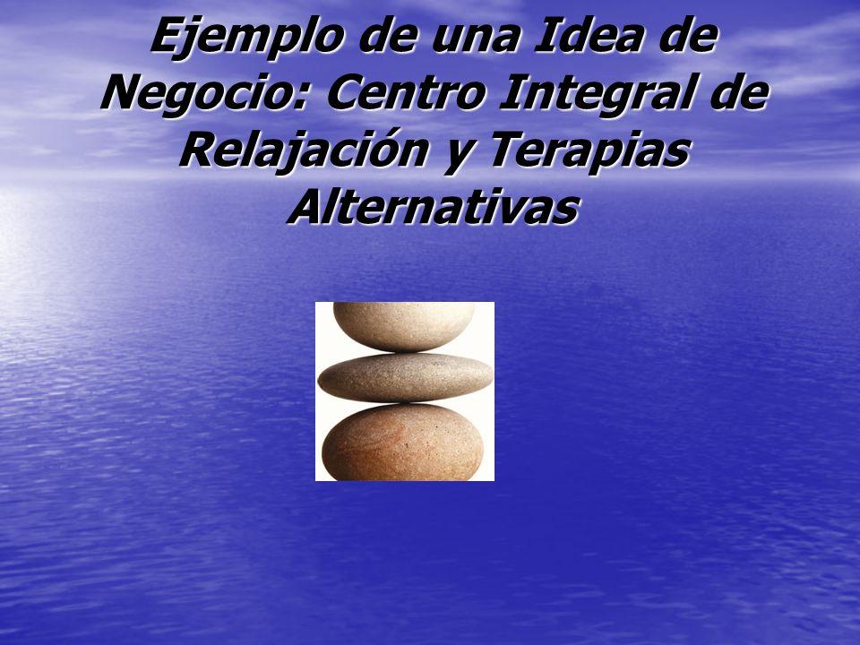 Ejemplo De Una Idea De Negocio Centro Integral De Relajacion Y