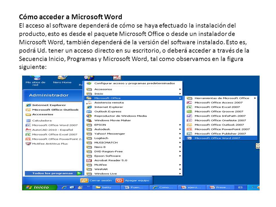 Cómo acceder a Microsoft Word El acceso al software dependerá de ...