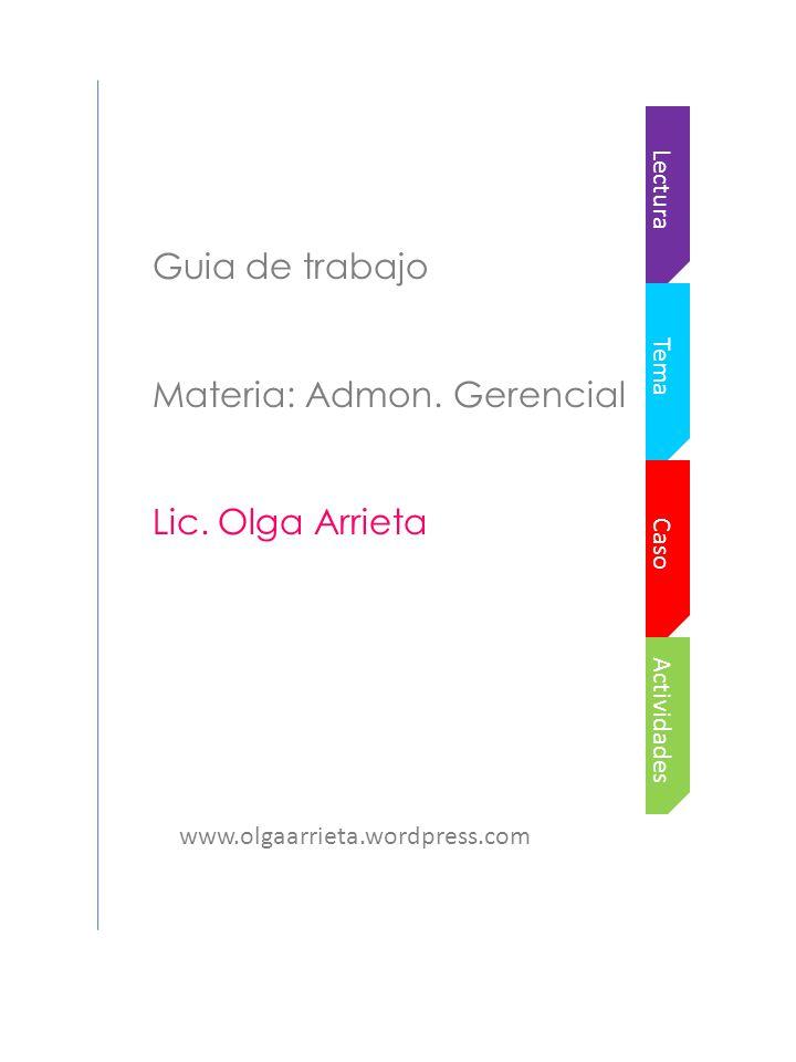 Actividades Caso Tema Lectura Guia de trabajo Materia: Admon ...