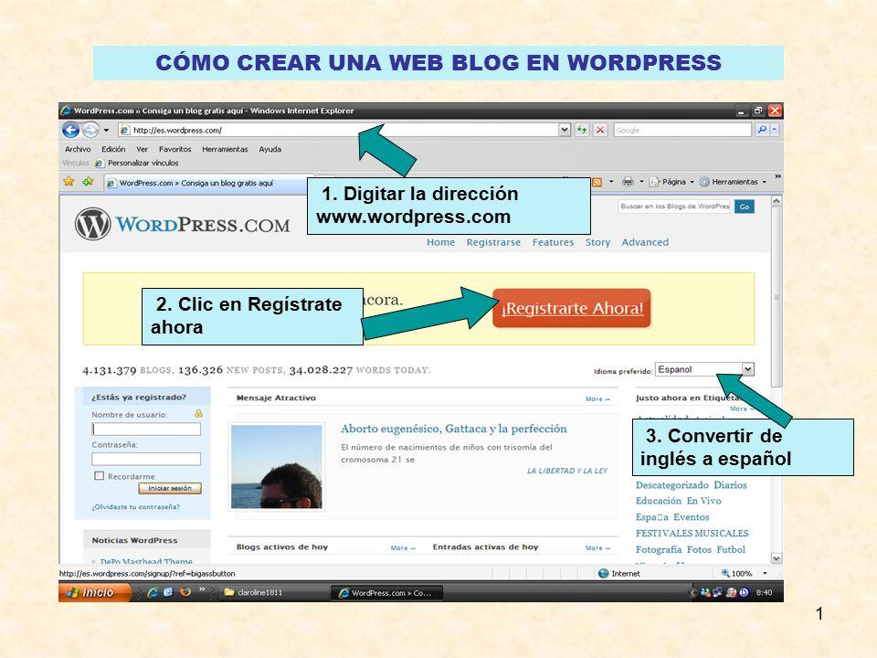 1 CÓMO CREAR UNA WEB BLOG EN WORDPRESS 1. Digitar la dirección 2 ...