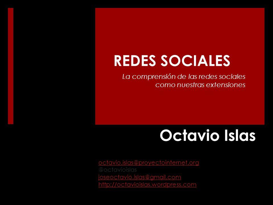 Octavio Islas REDES SOCIALES La comprensión de las redes sociales ...