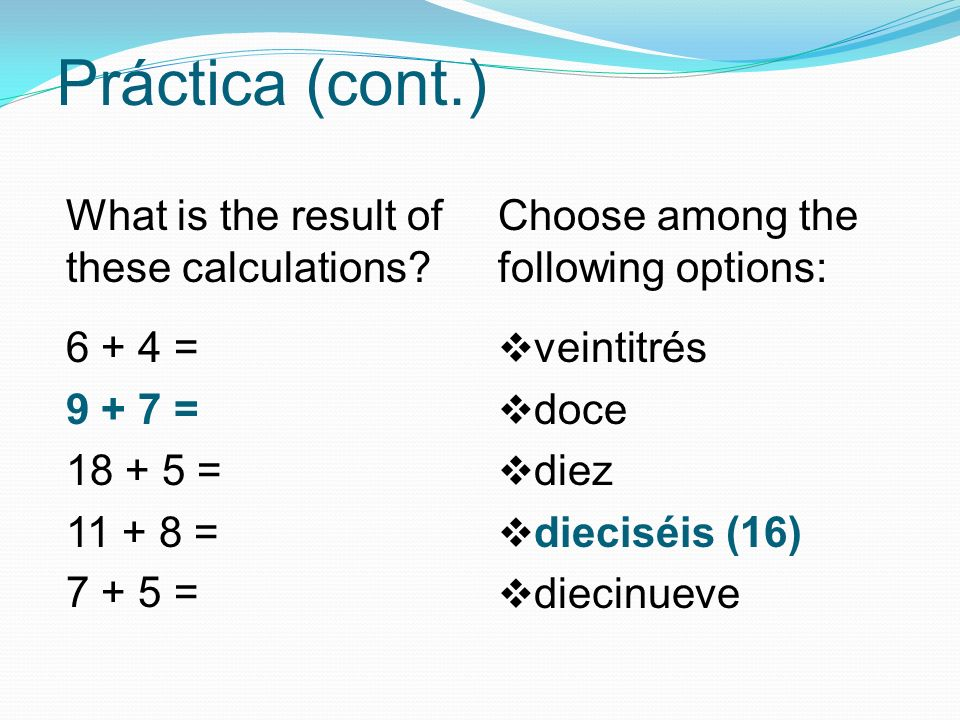 Práctica (cont.) What is the result of these calculations.