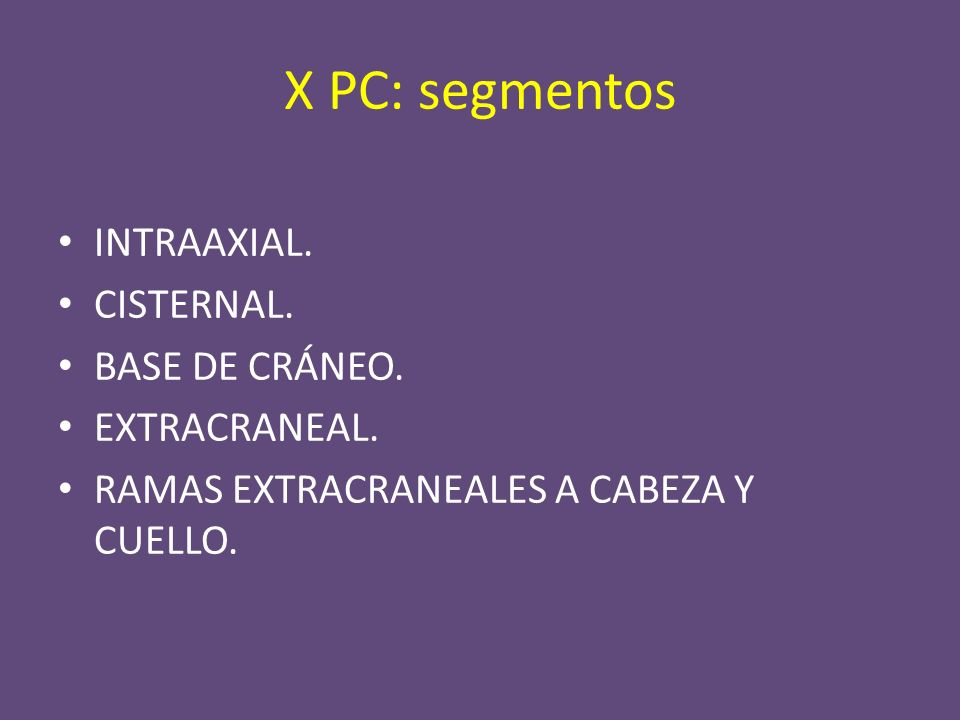 X PC: segmentos INTRAAXIAL. CISTERNAL. BASE DE CRÁNEO.