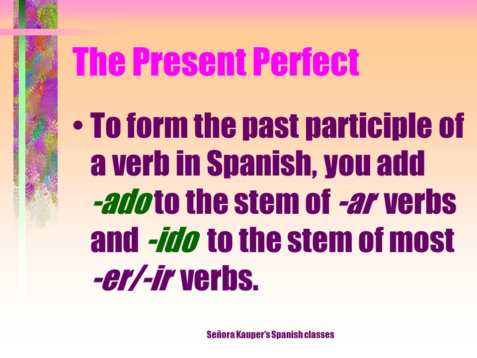 The Present Perfect In English we form the present perfect tense by combining have or has with the past participle of a verb: he has seen, have you tried , they havent eaten.