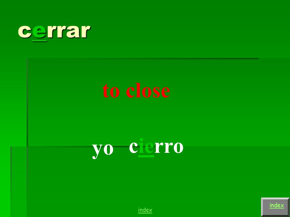 For example, in the verb pensar, the e changes to an ie in all the forms except the nosotros and vosotros.