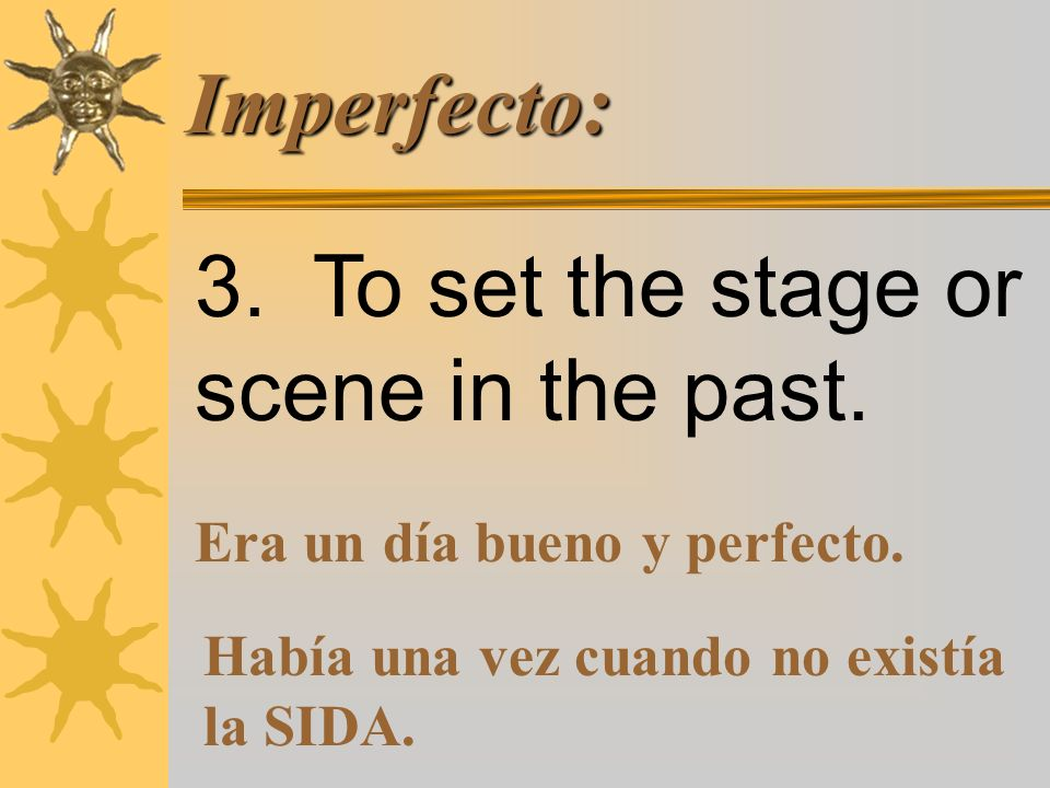 Imperfecto: 2. To express the time, date, or age in the past.