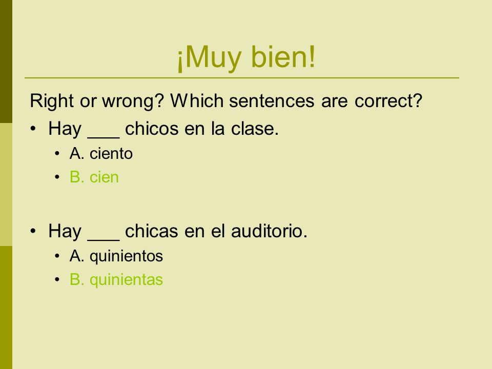 ¡Muy bien. Right or wrong. Which sentences are correct.