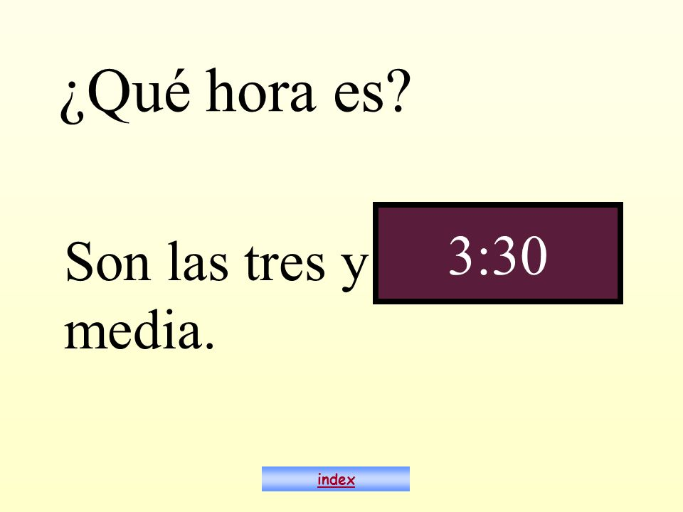 ¿Qué hora es Son las tres y media. 3:30 index