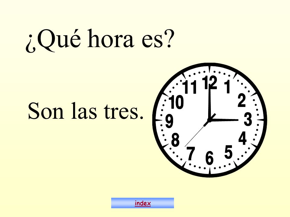 ¿Qué hora es Son las tres. index
