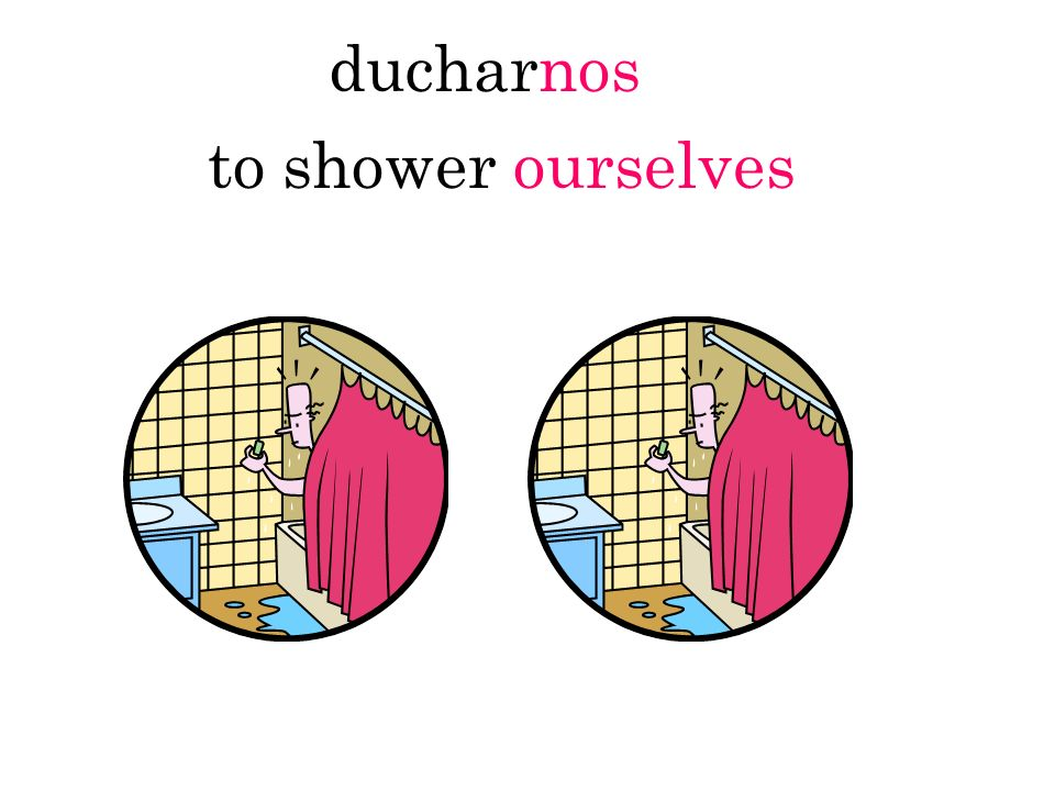 ducharnos to shower ourselves