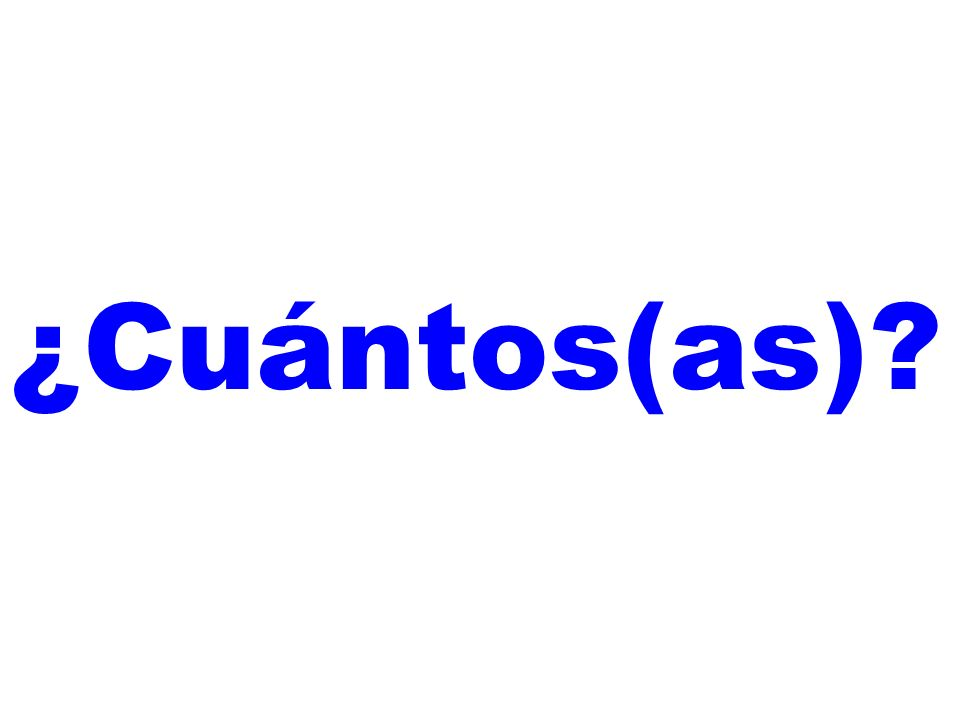 ¿Cuántos(as)