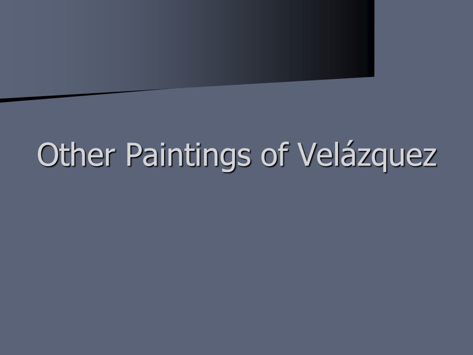 Other Paintings of Velázquez