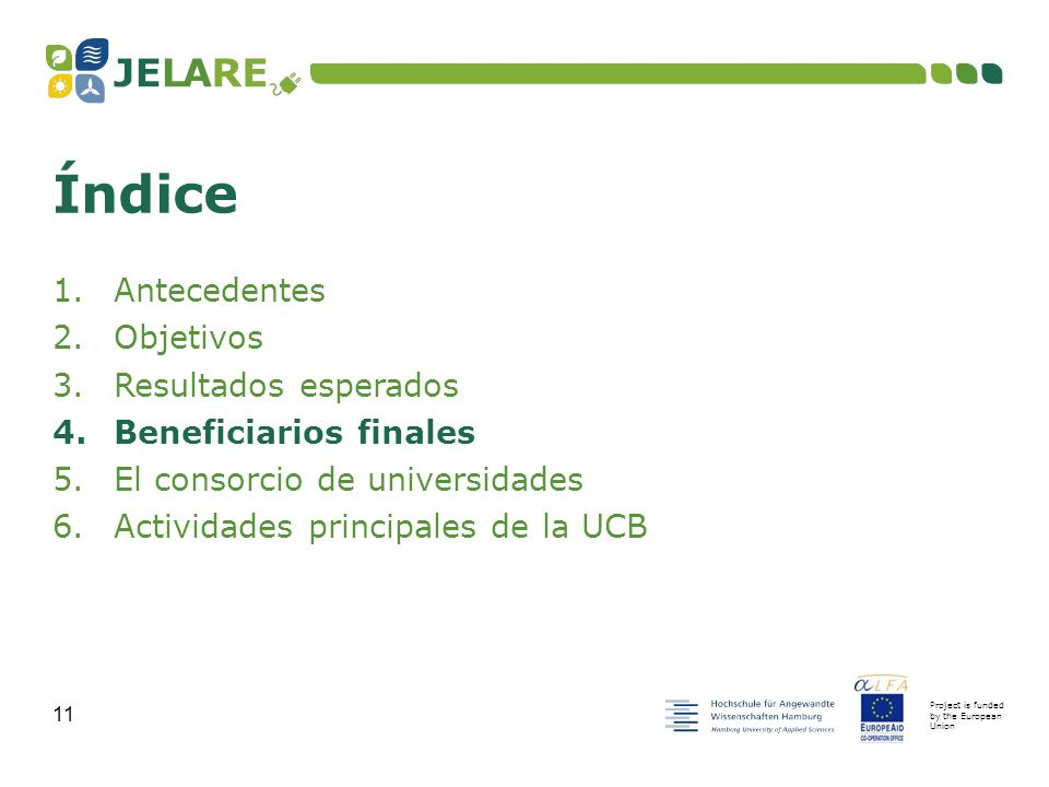 Project is funded by the European Union 11 1.Antecedentes 2.Objetivos 3.Resultados esperados 4.Beneficiarios finales 5.