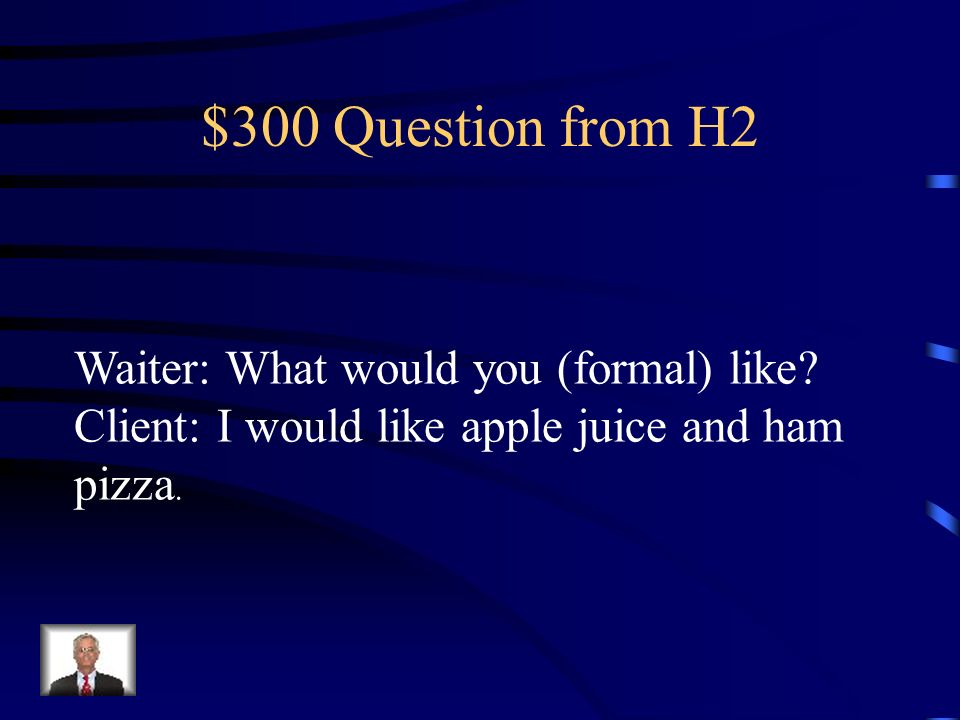 $200 Answer from H2 !Qué saladas están las papas fritas!