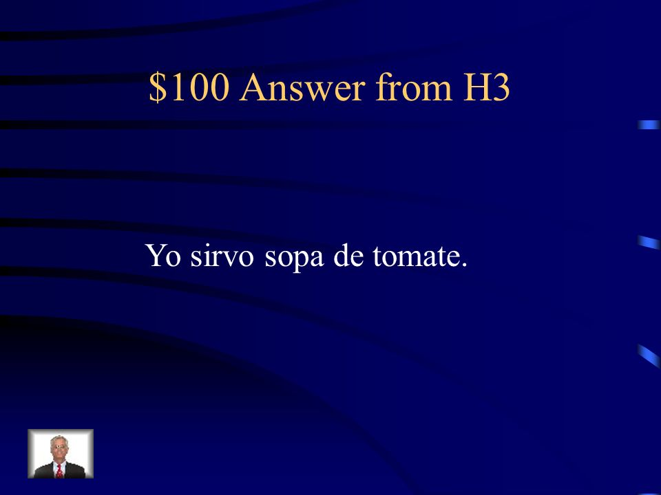 $100 Question from H3 I serve tomato soup.