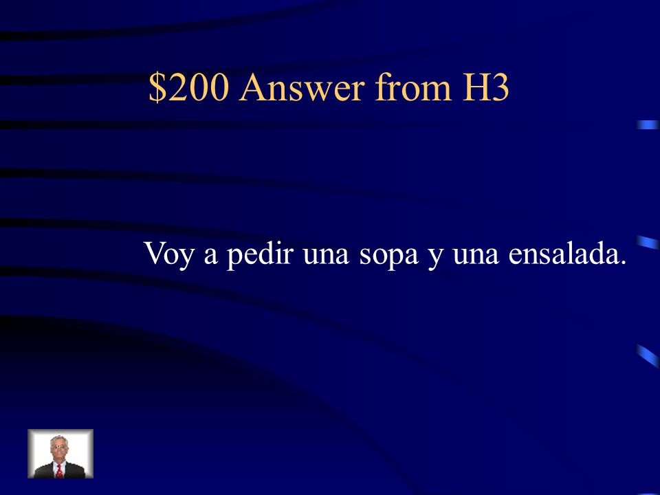 $200 Question from H3 I am going to order a soup and salad.