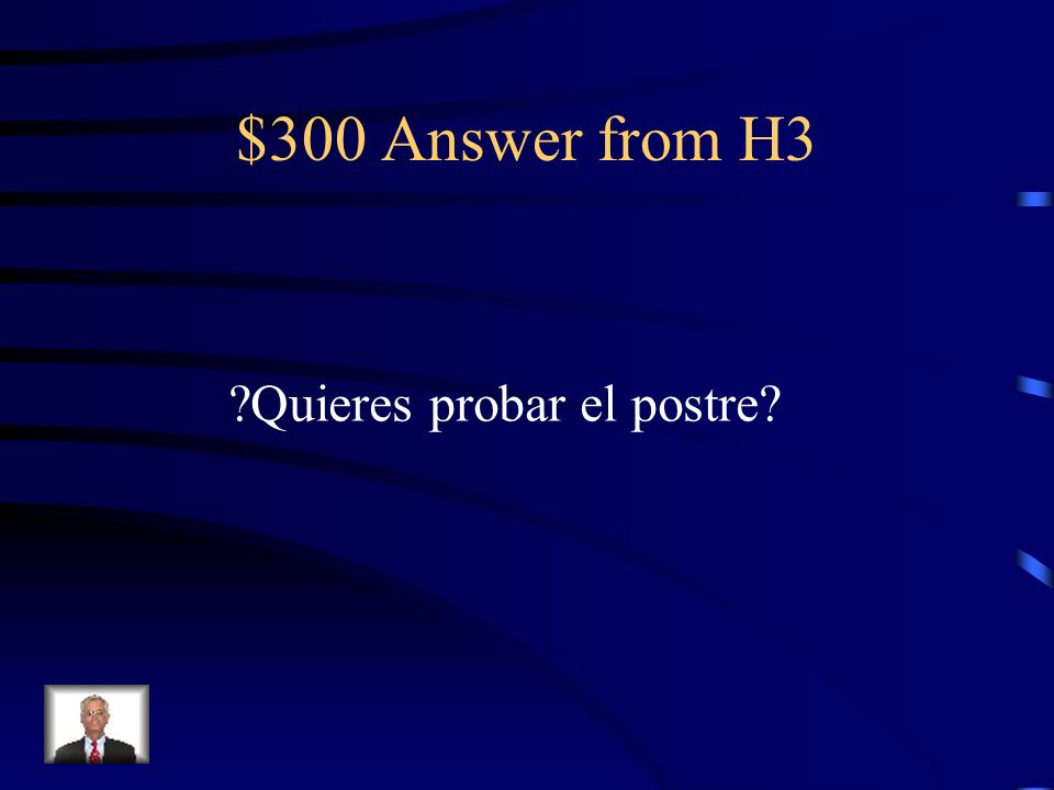 $300 Question from H3 Do you want to try the dessert