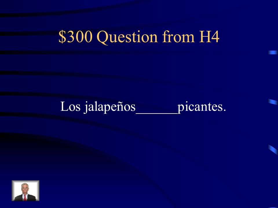 $200 Answer from H4 Es, es, está