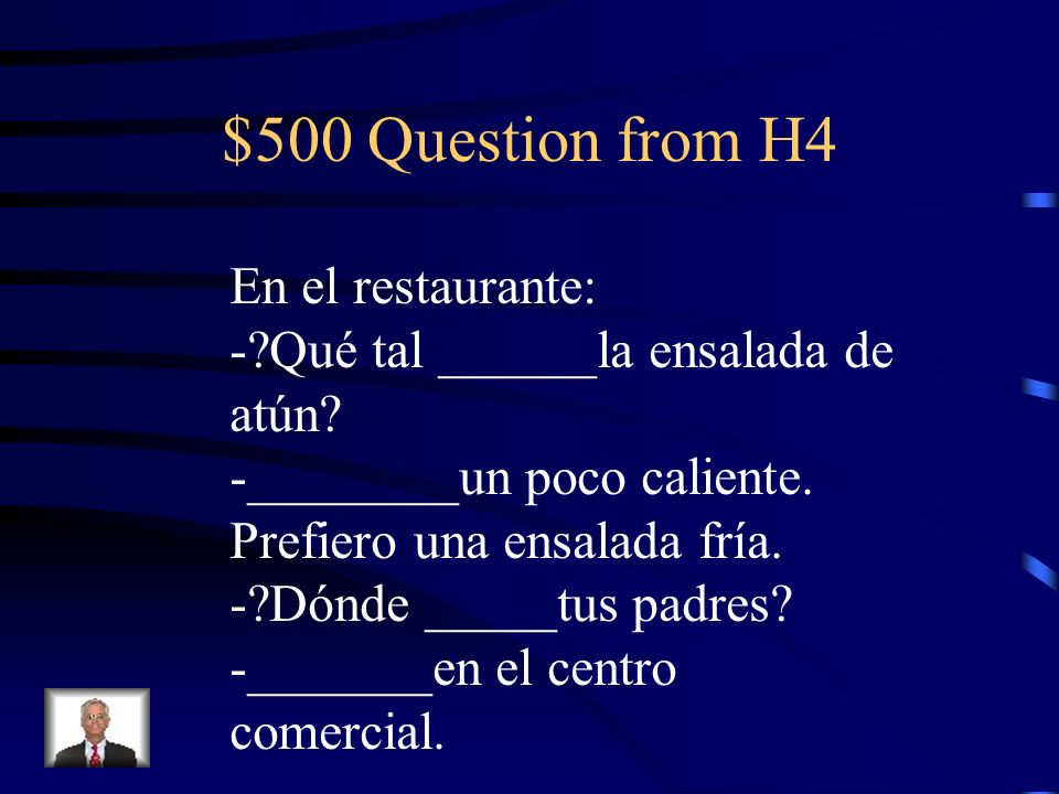 $400 Answer from H4 Son, estoy, es, Estoy