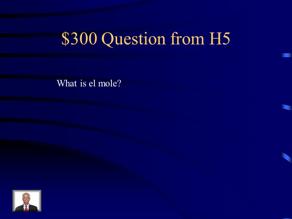 $200 Answer from H5 A lively, folkloric, national dance of Mexico.