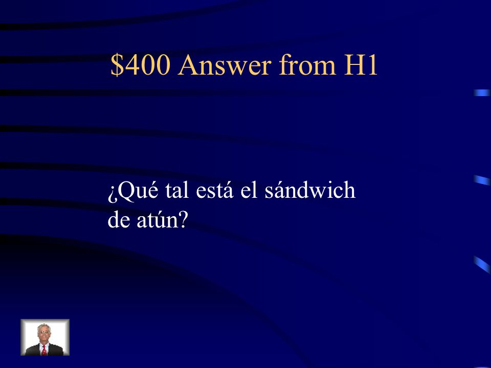 $400 Question from H1 Hows the tuna sandwich