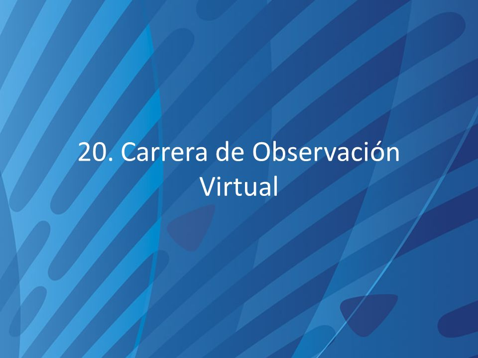 20. Carrera de Observación Virtual