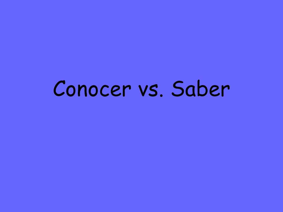 Conocer vs. Saber
