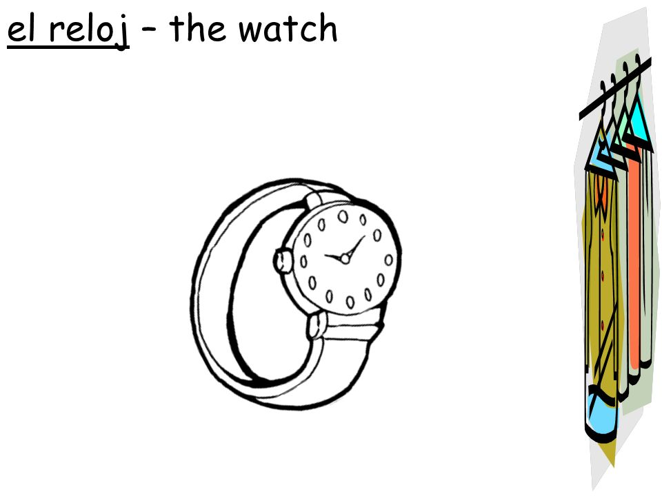 el reloj – the watch