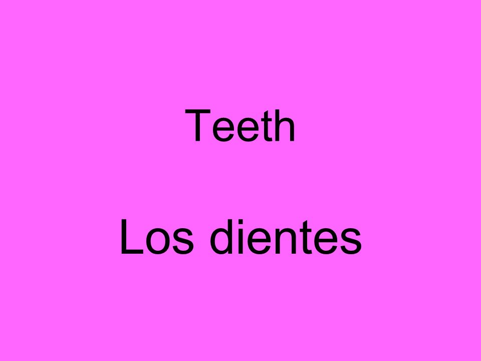 Teeth Los dientes
