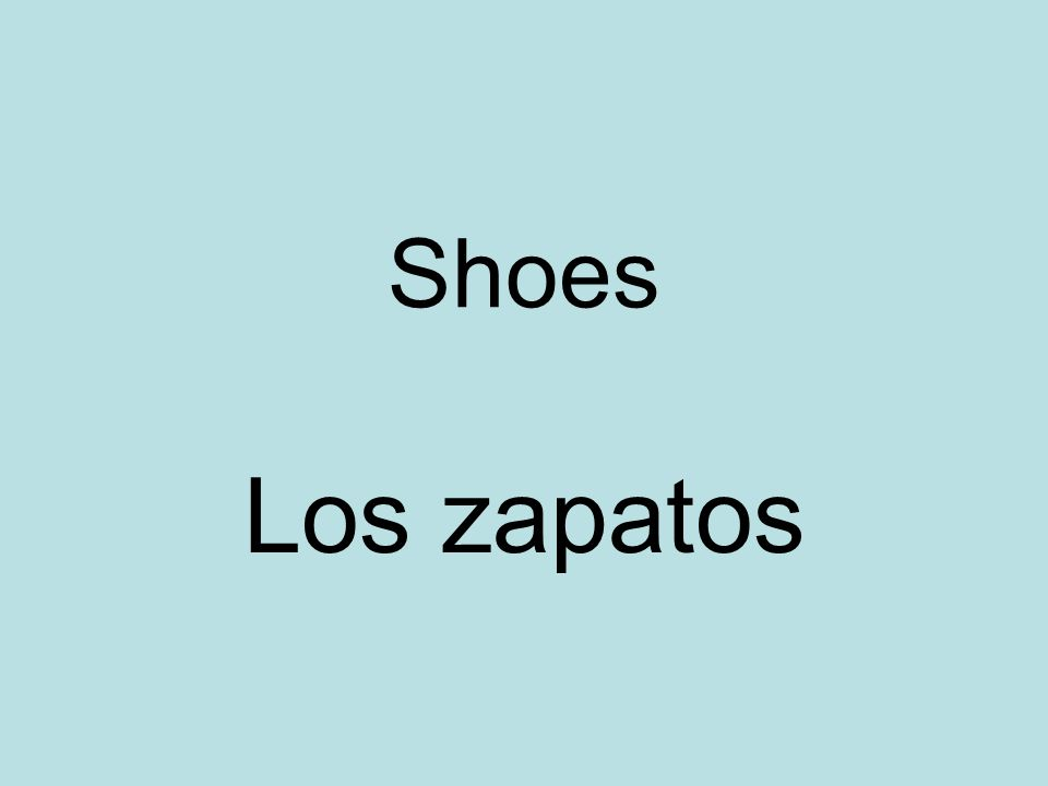 Shoes Los zapatos
