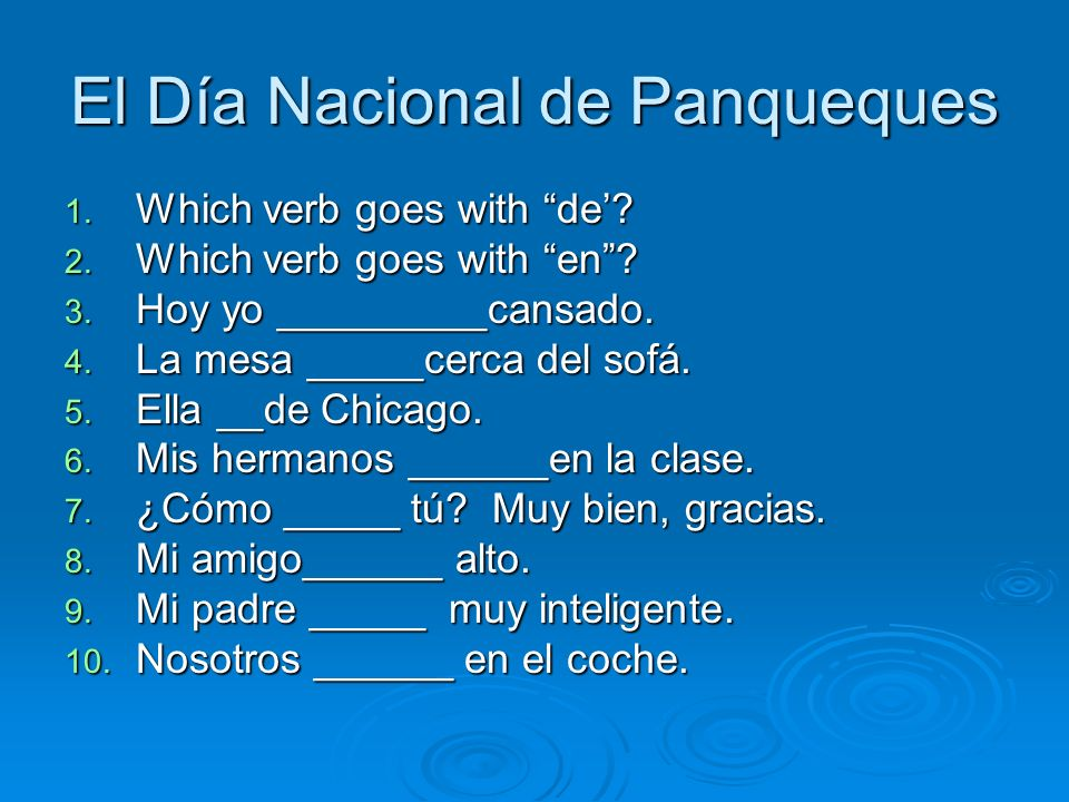 El Día Nacional de Panqueques 1. Which verb goes with de.