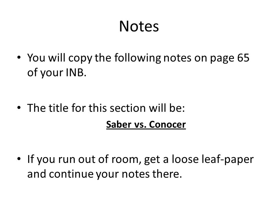 Notes You will copy the following notes on page 65 of your INB.
