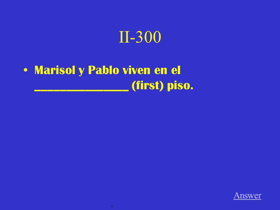 II-200 Pablo vive en el _______________ (fourth) piso. Answer.