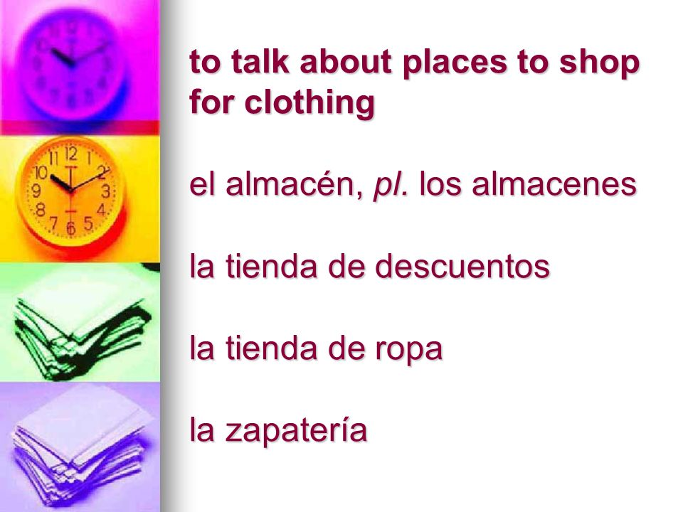 to talk about places to shop for clothing el almacén, pl.